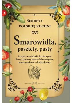 Smarowidła, pasztety, pasty. Sekrety polskiej kuch