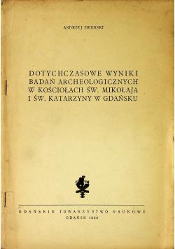 Dotychczasowe wyniki badań archeologicznych w kościołach św Mikołaja i św Katarzyny w Gdańsku
