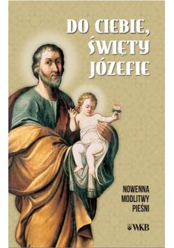 Do ciebie święty Józefie. Nowenna, modlitwy...