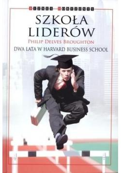 Szkoła liderów Dwa lata w Harvard Business School