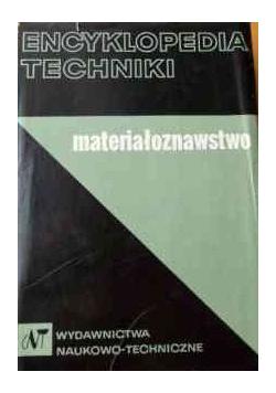 Encyklopedia techniki Materiałoznawstwo