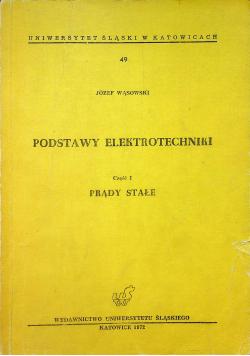 Podstawy elektrotechniki Część I Prądy stałe