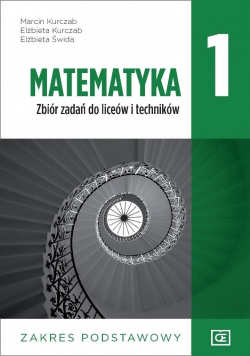 Matematyka 1 Zbiór zadań do liceów i techników