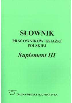 Słownik pracowników książki polskiej suplement III