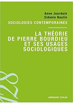 La theorie de Pierre Bourdieu et ses usages