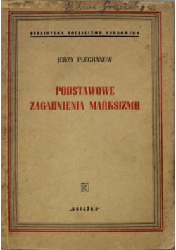 Podstawowe zagadnienia Marksizmu 1947r