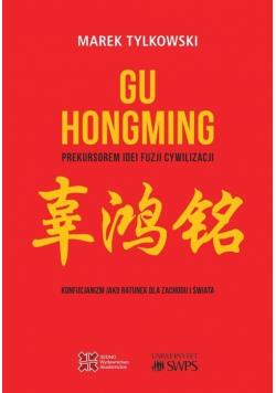 Gu Hongming prekursorem idei fuzji cywilizacji