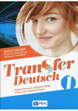 Transfer Deutsch 1 Język niemiecki dla liceum i technikum Zeszyt ćwiczeń + kod interaktywny zeszyt ćwiczeń