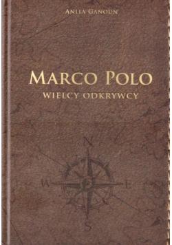 Marco Polo Wielcy odkrywcy