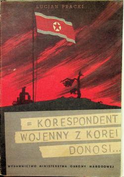 Korespondent wojenny z Korei donosi