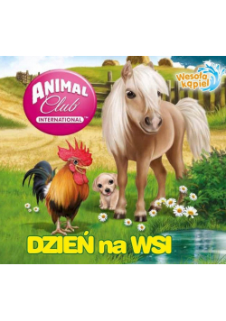 Animal Club. Wesoła kąpiel. Dzień na wsi