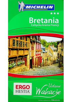 Udane wakacje  Bretania Celtycka kraina Francji