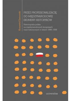 Przez profesjonalizację do międzynarodowej ekumeny historyków