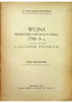Wojna francusko neapolitańska 1798 -9 r i udział w niej Legionów Polskich 1948 r.