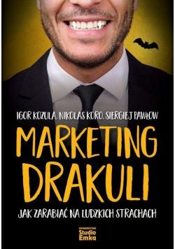 Marketing Drakuli. Jak zarabiać na ludzkich...