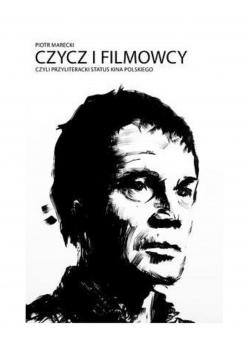Czycz i filmowcy czyli przyliteracki status kina polskiego