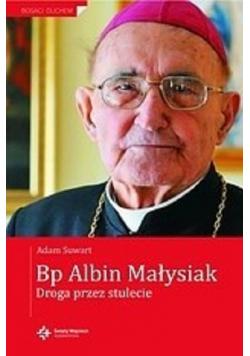 Bp Albin Małysiak Droga przez stulecie