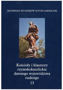 Kościoły i klasztory rzymskokatolickie dawnego województwa ruskiego 13