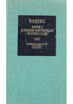 Kojiki czyli księga dawnych wydarzeń  I do II