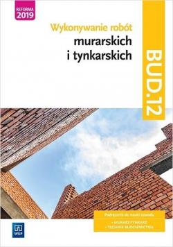 Wykonywanie robót murarskich i tynkarskich.BUD.12.