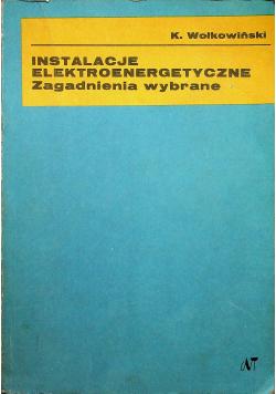 Instalacje elektroenergetyczne Zagadnienia wybrane