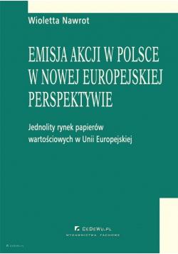 Emisja akcji w Polsce w nowej europejskiej..
