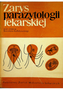 Zarys parazytologii lekarskiej