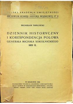 Dziennik historyczny i korespondencja polowa Generała Michała Sokolnickiego 1809 r , 1932 r.