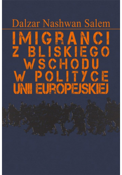 Imigranci z Bliskiego Wschodu w polityce Unii..