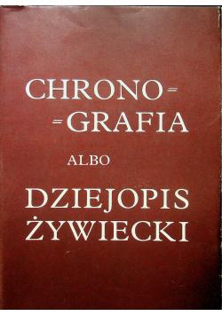 Chronografia albo dziejopis Żywiecki