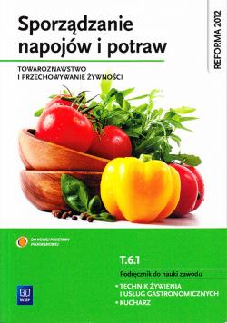 Sporządzanie napojów i potraw Towaroznawstwo i przechowywanie żywności Podręcznik do nauki zawodu