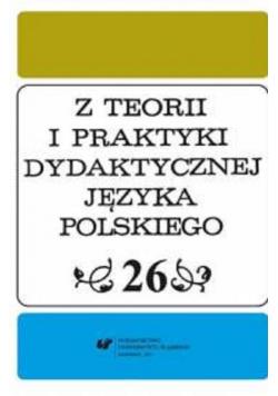 Z Teorii i Praktyki Dydaktycznej Języka Polskiego Tom 26