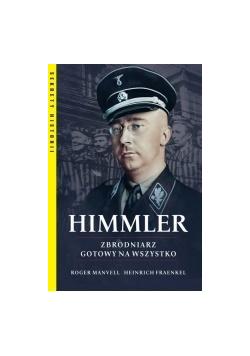 Himmler Zbrodniarz gotowy na wszystko