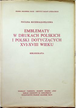 Emblematy w drukach polskich i Polski dotyczących XVI  XVIII wieku