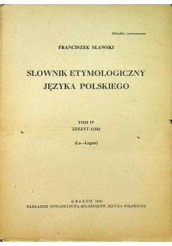 Słownik etymologiczny języka polskiego Tom IV Zeszyt 1