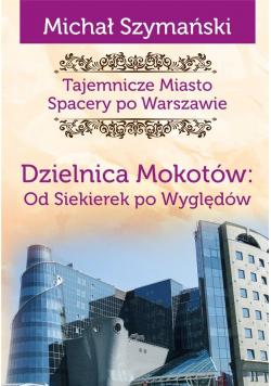 Tajemnicze Miasto T.10 Dzielnica Mokotów...