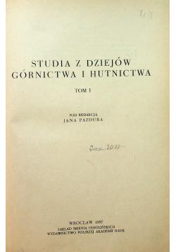 Studia z dziejów górnictwa i hutnictwa Tom I