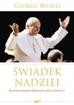 Świadek nadziei. Biografia Papieża Jana Pawła II
