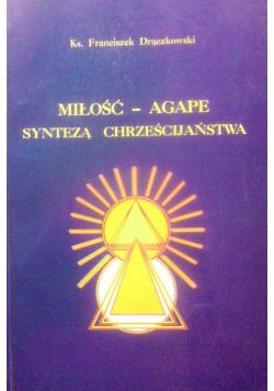 Miłość Agape syntezą chrześcijaństwa