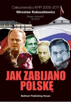 Jak zabijano Polskę