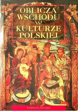 Oblicza wschodu w kulturze polskiej