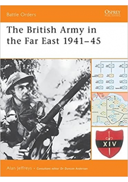 The British Army in the Far East 1941 45