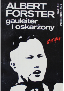Albert Forster gauleiter i oskarżony
