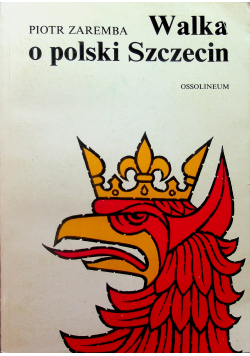 Walka o polski Szczecin