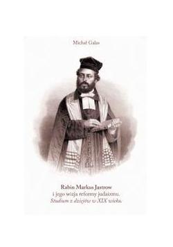 Rabin Markus Jastrow i jego wizja reformy judaizmu