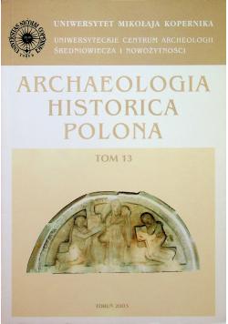 Archaeologia historica polona Tom 13