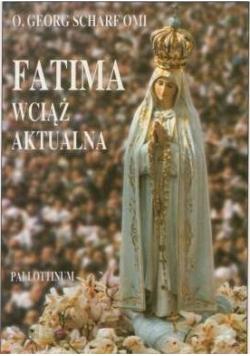 Fatima wciąż aktualna