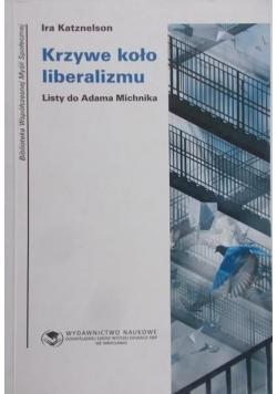 Krzywe koło liberalizmu Listy do Adama Michnika