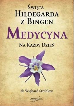 Św Hildegarda z Bingen Medycyna na każdy dzień
