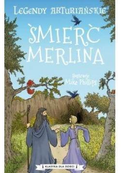 Legendy arturiańskie T.9 Śmierć Merlina